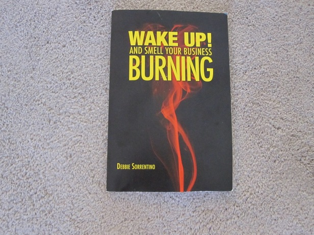 Wake Up! And Smell Your Business Burning